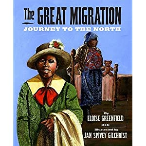 The Great Migration: Journey to the North   [GRT MIGRATION] [Hardcover]