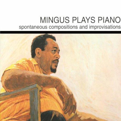 Charles Mingus – Mingus Plays Piano (1963/1997) [HDTracks FLAC 24/96]