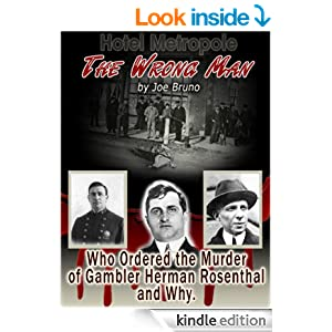 Amazon.com: The Wrong Man: Who Ordered the Murder of Gambler Herman Rosenthal and Why eBook: Joe Bruno, Marc Maturo, Nitro Covers: Kindle Store