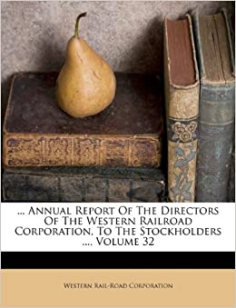 Annual Report Of The Directors Of The Western Railroad