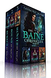The Baine Chronicles Series, Books 1-3: Burned by Magic, Bound by Magic, Hunted by Magic