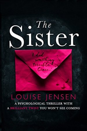 The Sister: A psychological thriller with a brilliant twist you won't see coming by Louise Jensen download