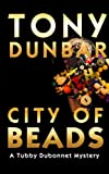 City of Beads: Tubby Dubonnet Series #2 (A Hard-Boiled but Humorous New Orleans Mystery) (The Tubby Dubonnet Series)
