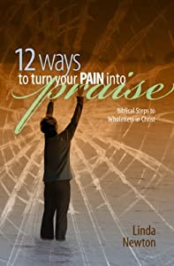 """Cover of """"Twelve Ways to Turn Your Pain I..."""