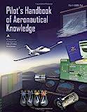 Pilot's Handbook of Aeronautical Knowledge 2008: FAA-H-8083-25A (FAA Handbooks)