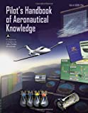 Pilot's Handbook of Aeronautical Knowledge 2008: FAA-H-8083-25A (FAA Handbooks)