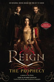 Reign: The Prophecy by Lily Blake| wearewordnerds.com