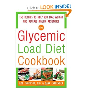 The Glycemic-Load Diet Cookbook: 150 Recipes to Help You Lose Weight and Reverse Insulin Resistance