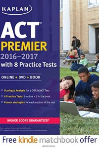ACT Premier 2016-2017 with 8 Practice Tests: Online + DVD + Book (Kaplan Test Prep)