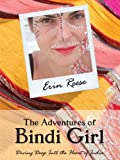 The Adventures of Bindi Girl: Diving Deep Into the Heart of India