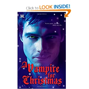 A Vampire for Christmas: Enchanted by Blood\Monsters Don't Do Christmas\When Herald Angels Sing\All I Want for Christmas (Hqn)