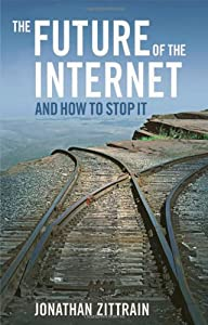 "Cover of ""The Future of the Internet--And..."