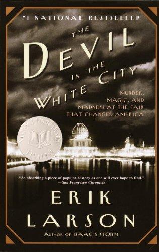 The Devil in the White City: A Saga of Magic...