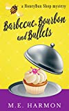 Barbecue, Bourbon and Bullets: A HoneyBun Shop Mystery (HoneyBun Shop Mysteries Book 2)