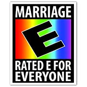 Marriage Equality Rated E For Everyone Gay Lesbian Rights Rainbow LGBT Funny Bumper Sticker Decal 4x5 in