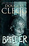 Breeder: A Novel of Supernatural Horror