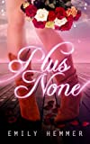 Plus None (Dangerously Dimpled Book 2)