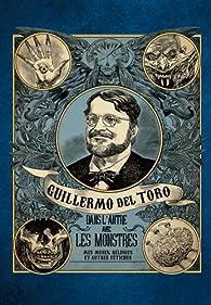 Guillermo del Toro Dans l\'antre avec les monstres par Huginn & Muninn