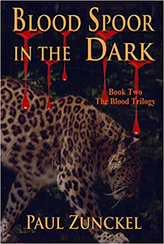 Blood Spoor in the Dark (The Blood Trilogy Book 2) by Paul Zunckel
