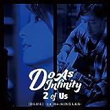 2 of Us [BLUE] -14 Re:SINGLES-(CD+BD)