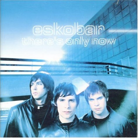 Eskobar-Theres Only Now-(VVR1017578)-Reissue-CD-FLAC-2002-k4 Download