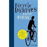 Bicycle Diaries: Ein Fahrrad, neun Metropolen / David Byrne