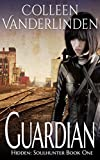 Guardian (Hidden: Soulhunter Book 1)