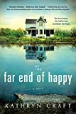 The Far End of Happy: Heartbreaking and suspenseful contemporary fiction