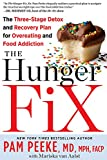 The Hunger Fix:The Three-Stage Detox and Recovery Plan for Overeating and Food Addiction