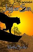 Jaguar Sun (Jaguar Sun Series #1)