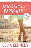 Prosecco & Paparazzi (The Passport Series Book 1)