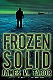 Frozen Solid: A Novel (Hallie Leland)