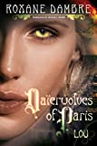 Daierwolves of Paris - Lou (Daierwolves of Paris series Book 1)