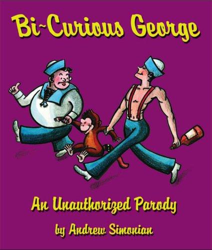 Bi-Curious George: An Unauthorized Parody