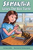 Samantha Loses the Box Turtle (Samantha Series of Chapter Books)