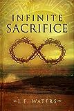 Infinite Sacrifice (Infinite Series Book 1)