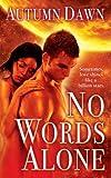 No Words Alone (Love Spell Futuristic Romance)