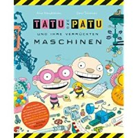 Tatu und Patu und ihre verrückten Maschinen / Aino Havukainen ; Sami Toivonen
