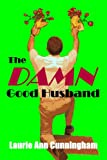 The DAMN Good Husband