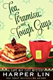 Tea, Tiramisu, and Tough Guys (A Cape Bay Cafe Mystery Book 2)