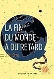 La fin du monde a du retard par J. M. Erre
