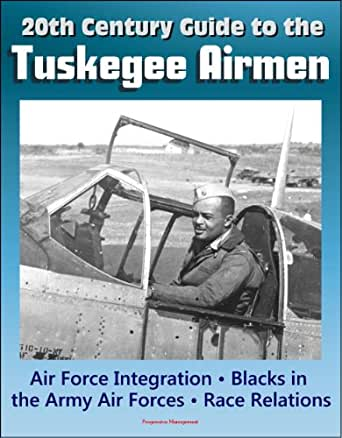 20th Century Guide to the Tuskegee Airmen, Air Force ...