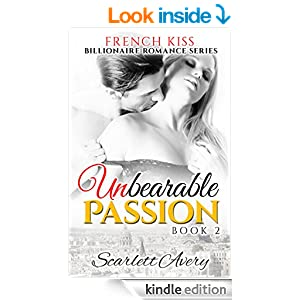 Unbearable Passion - Book 2: French Kiss (Romantic Erotica For Women Series)