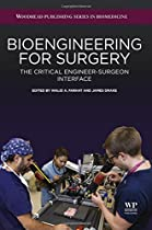 Bioengineering for Surgery: The Critical Engineer Surgeon Interface