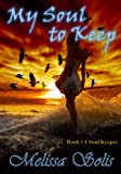My Soul to Keep (The Soul Keeper Series - Young Adult Paranormal Romance)