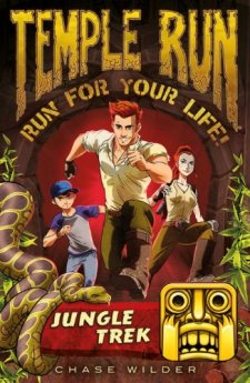 Temple Run Book One Run for Your Life: Jungle Trek (Temple Run: Run for Your Life!) by Chase Wilder| wearewordnerds.com