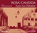 Rosa candida (livre audio) par Ava Audur Olafsdottir
