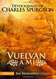 Vuelvan a Mi: Devocionales de Charles Spurgeon (Spanish Edition)