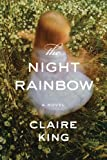 The Night Rainbow: A Novel