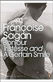Bonjour Tristesse & A Certain Smile (Penguin Modern Classics)